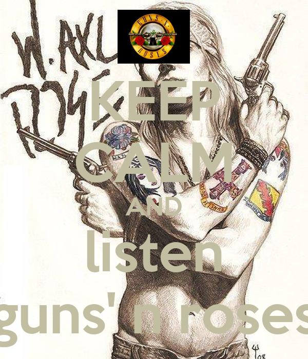 KEEP CALM AND listen guns' n roses