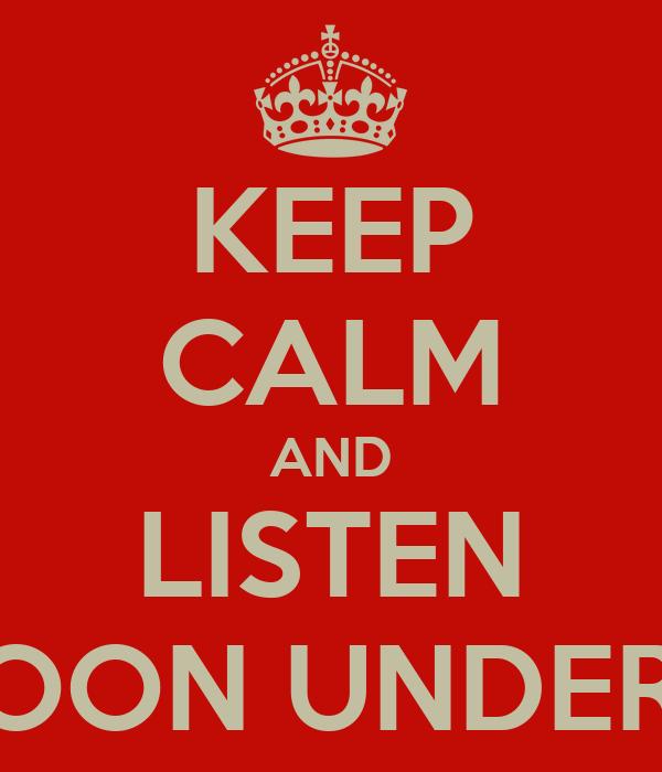 KEEP CALM AND LISTEN HALF MOON UNDERPROD !!!