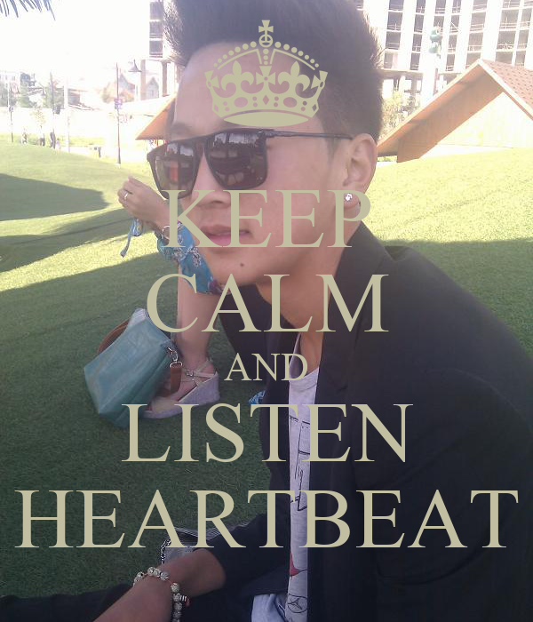 KEEP CALM AND LISTEN HEARTBEAT