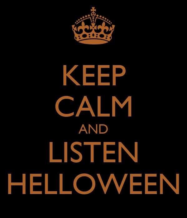 KEEP CALM AND LISTEN HELLOWEEN