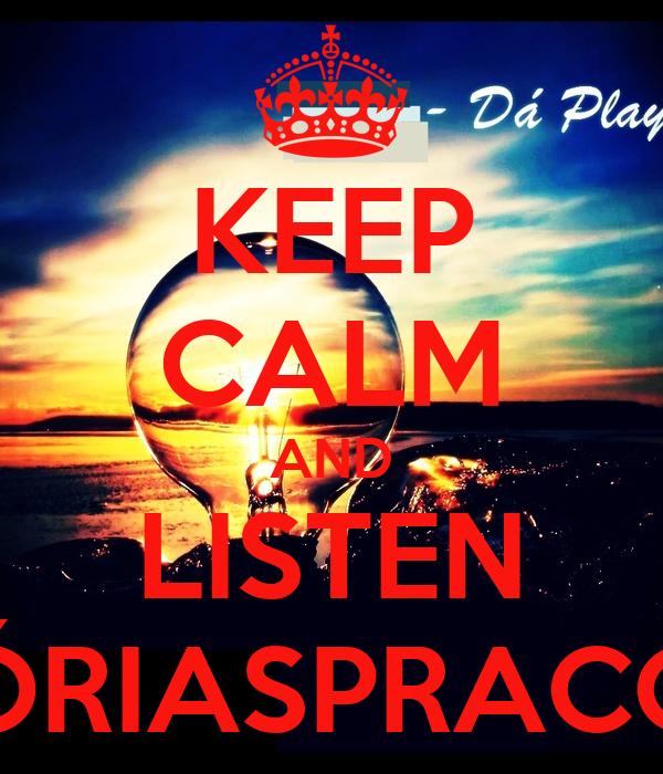 KEEP CALM AND LISTEN #HISTÓRIASPRACONTAR