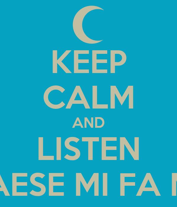 KEEP CALM AND LISTEN IL MIO PAESE MI FA MOBBING