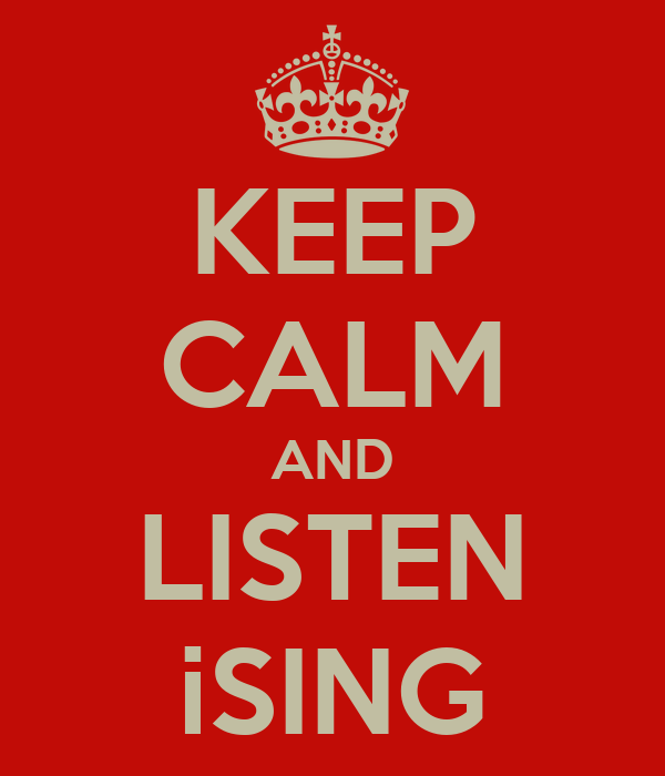 KEEP CALM AND LISTEN iSING