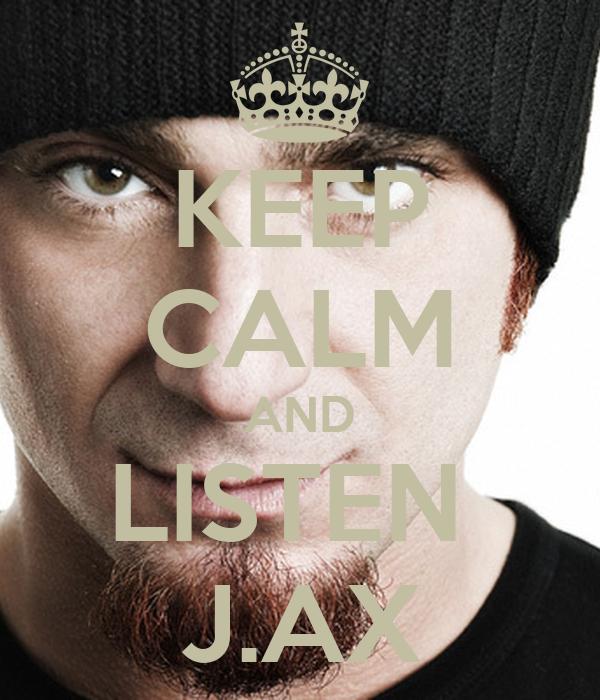 KEEP CALM AND LISTEN  J.AX