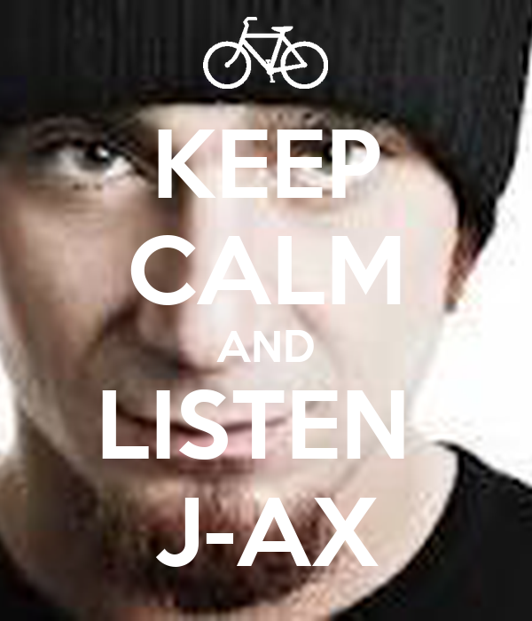 KEEP CALM AND LISTEN  J-AX