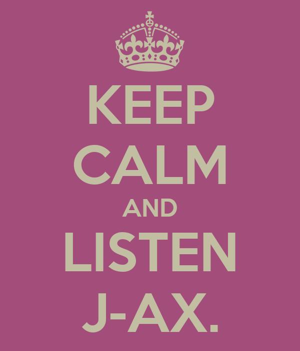 KEEP CALM AND LISTEN J-AX.