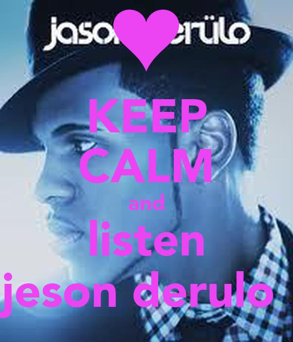 KEEP CALM and listen jeson derulo