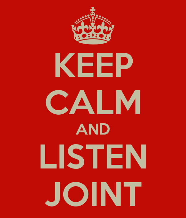 KEEP CALM AND LISTEN JOINT