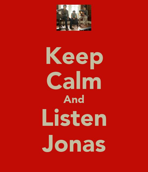 Keep Calm And Listen Jonas
