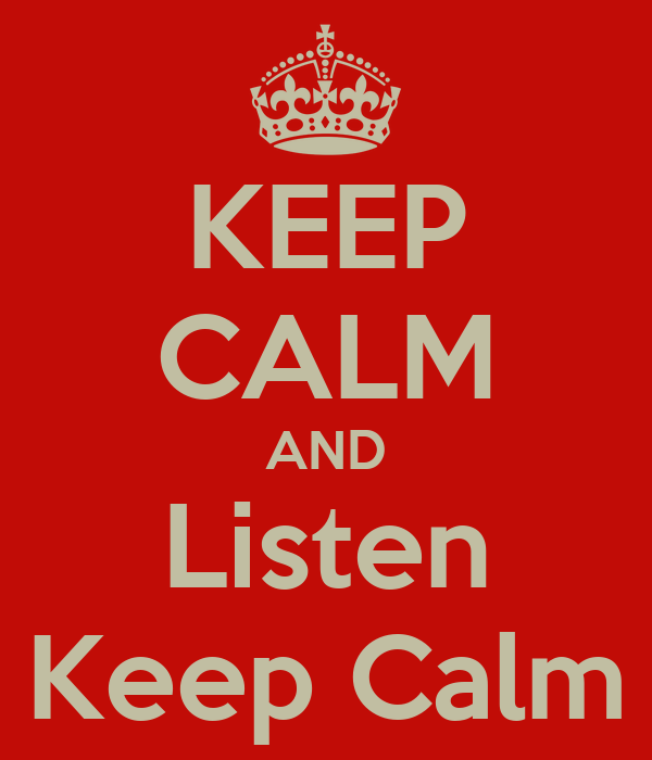 KEEP CALM AND Listen Keep Calm