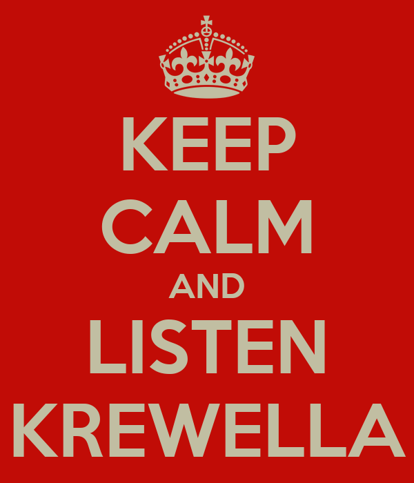 KEEP CALM AND LISTEN KREWELLA