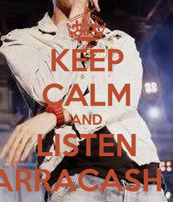 KEEP CALM AND LISTEN MARRACASH <3