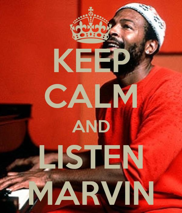 KEEP CALM AND LISTEN MARVIN