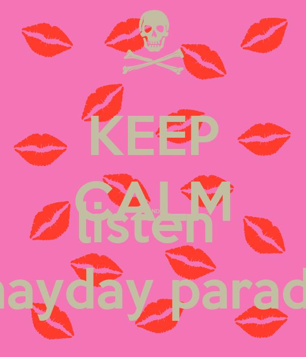 KEEP CALM AND listen  mayday parade