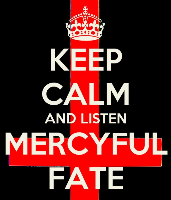 KEEP CALM AND LISTEN MERCYFUL FATE