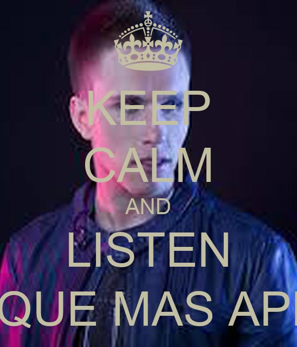 Keep calm and listen mesa que mas aplauda poster heydi for Mesa que mas aplauda