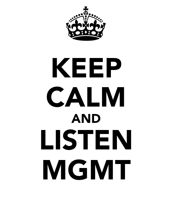 KEEP CALM AND LISTEN MGMT