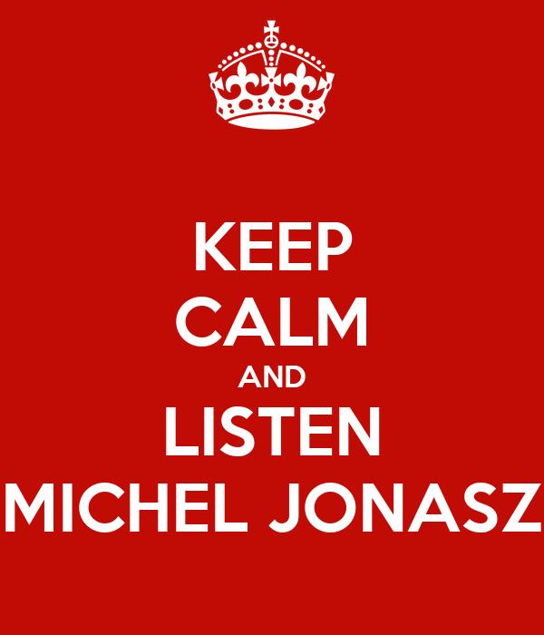 KEEP CALM AND LISTEN MICHEL JONASZ