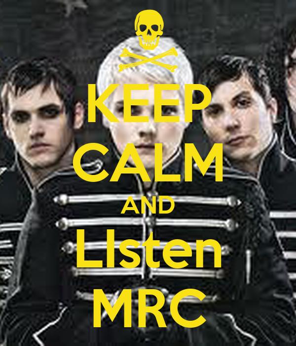 KEEP CALM AND LIsten MRC