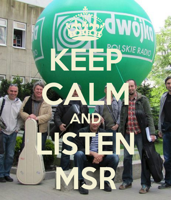 KEEP CALM AND LISTEN MSR