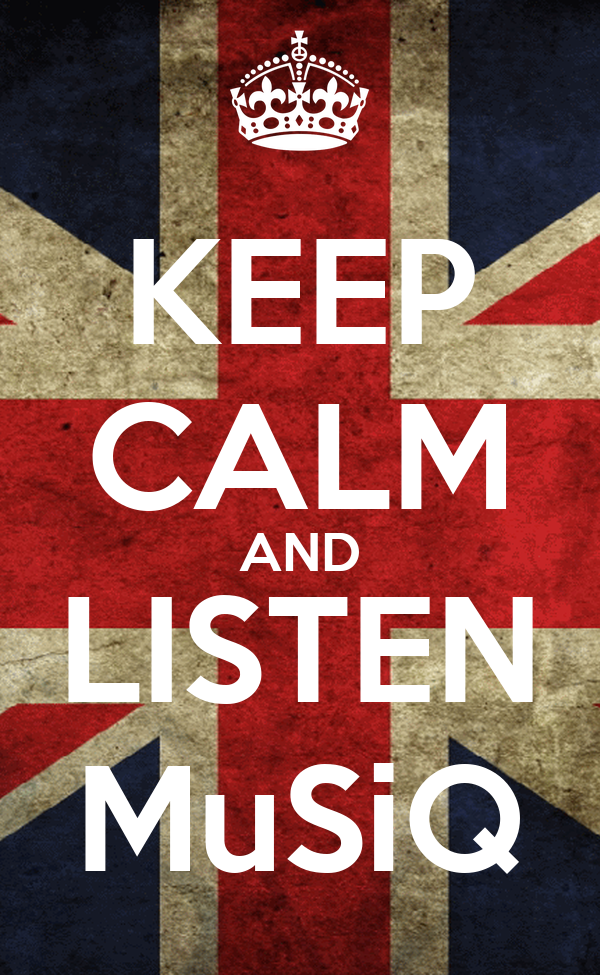 KEEP CALM AND LISTEN MuSiQ