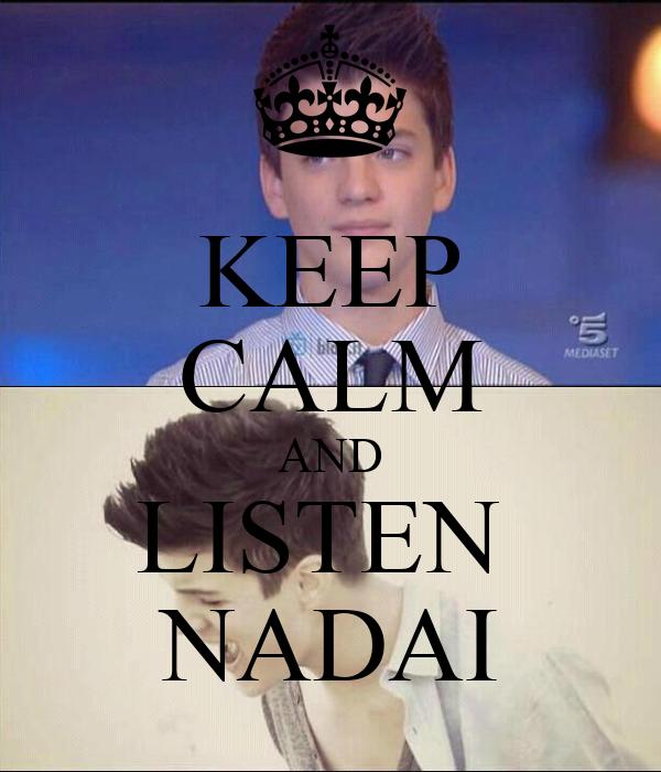 KEEP CALM AND LISTEN  NADAI