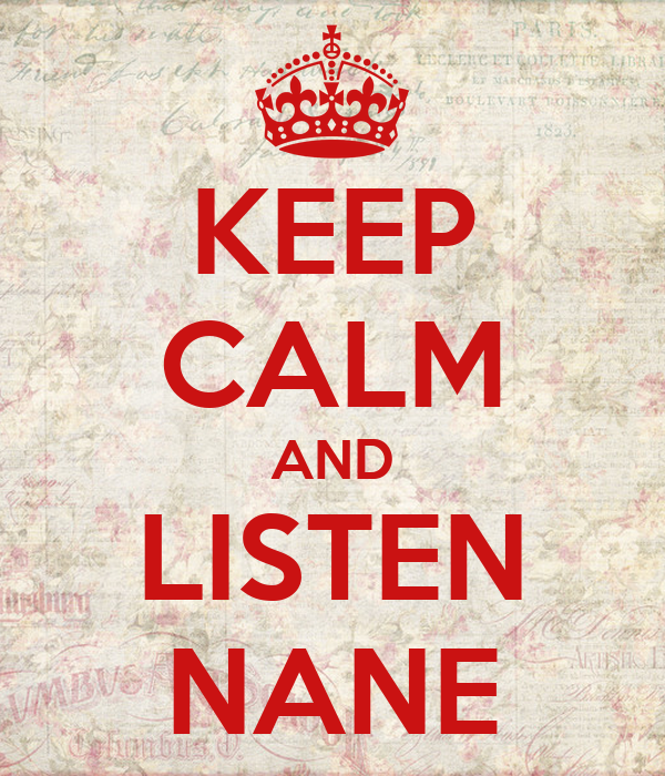 KEEP CALM AND LISTEN NANE