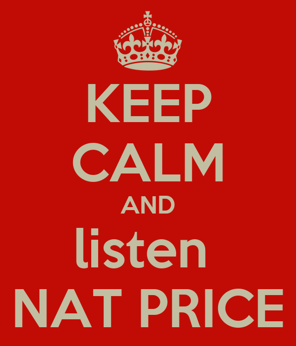 KEEP CALM AND listen  NAT PRICE
