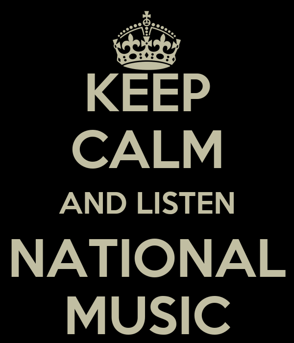 KEEP CALM AND LISTEN NATIONAL MUSIC