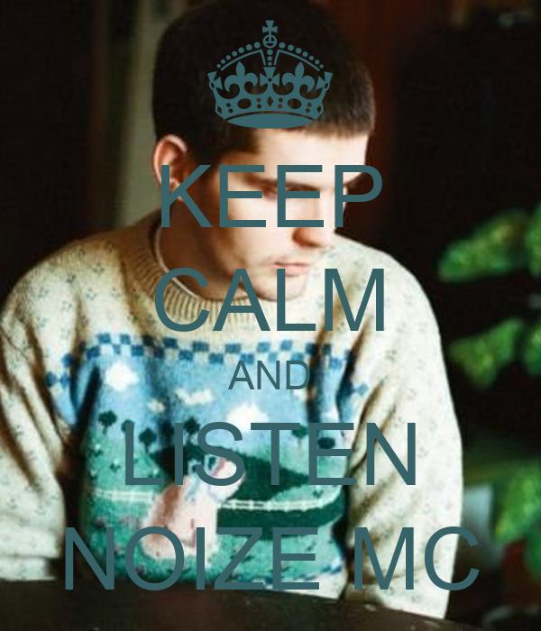 KEEP CALM AND LISTEN NOIZE MC