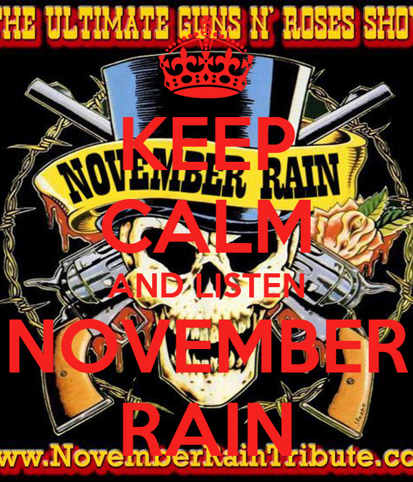 KEEP CALM AND LISTEN NOVEMBER RAIN