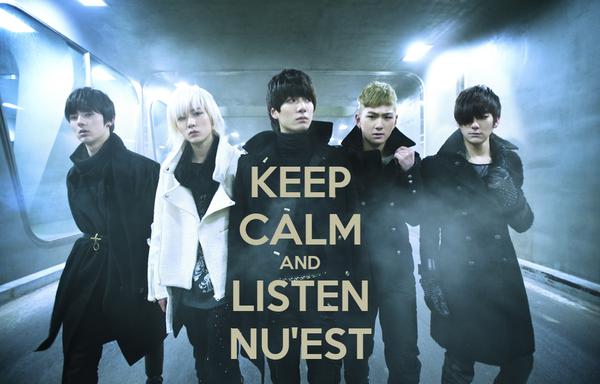 KEEP CALM AND LISTEN NU'EST