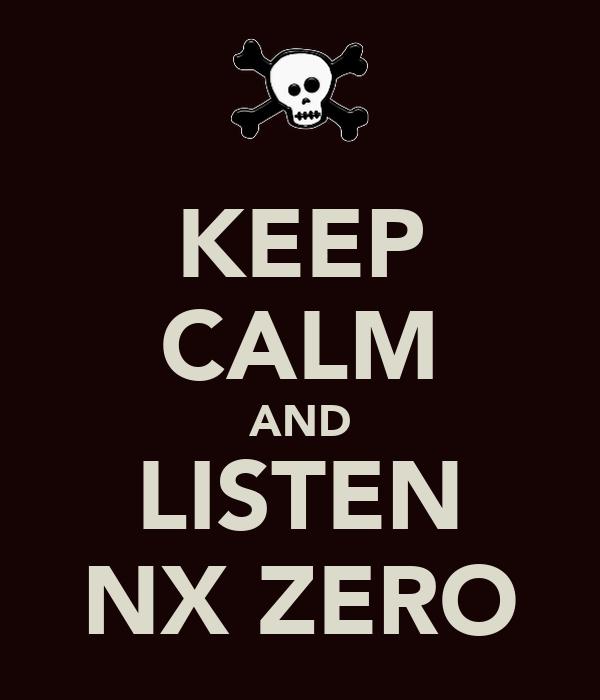 KEEP CALM AND LISTEN NX ZERO