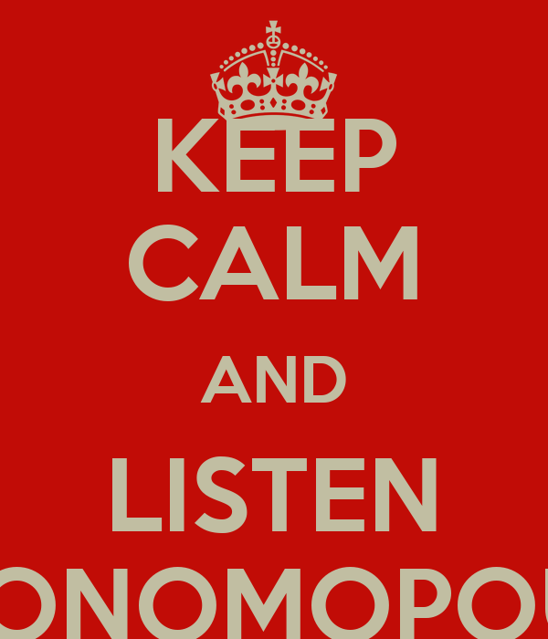 KEEP CALM AND LISTEN OIKONOMOPOULO