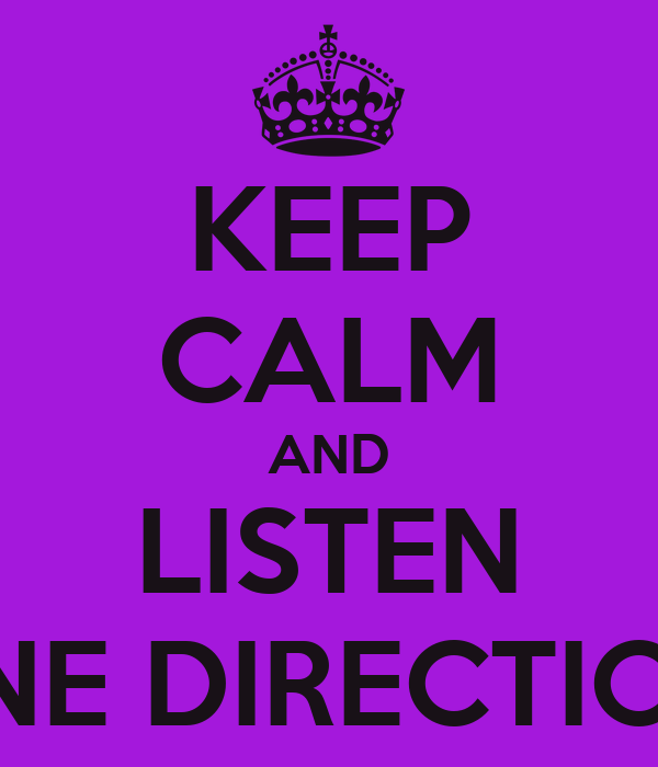 KEEP CALM AND LISTEN ONE DIRECTION!