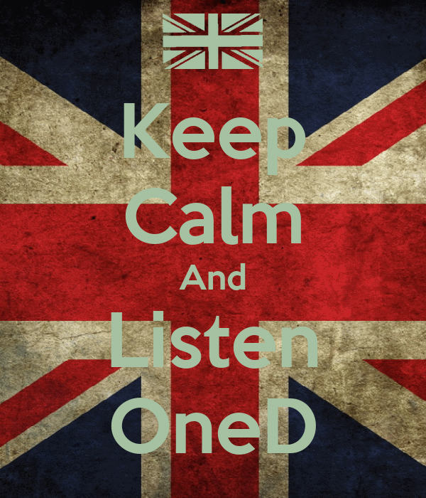Keep Calm And Listen OneD