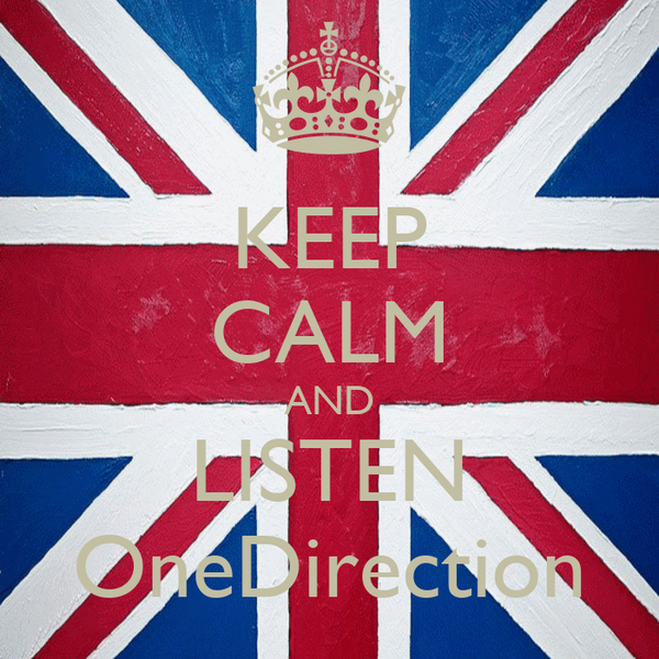 KEEP CALM AND LISTEN OneDirection