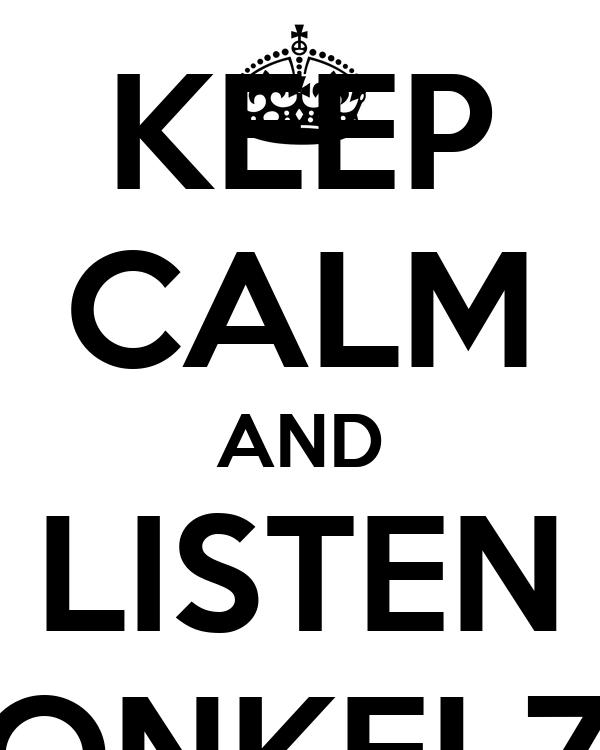 KEEP CALM AND LISTEN ONKELZ