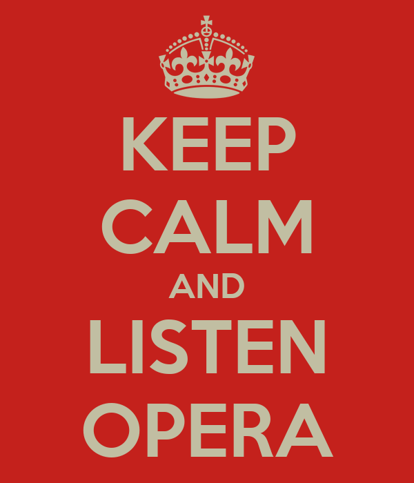 KEEP CALM AND LISTEN OPERA