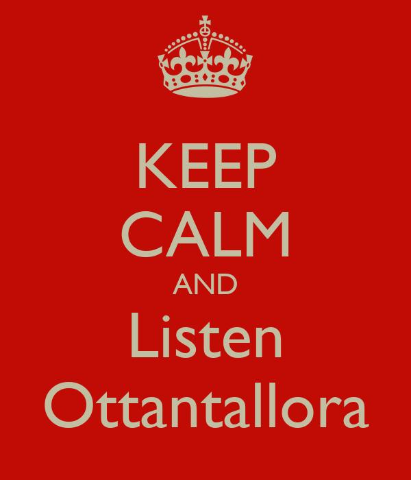 KEEP CALM AND Listen Ottantallora