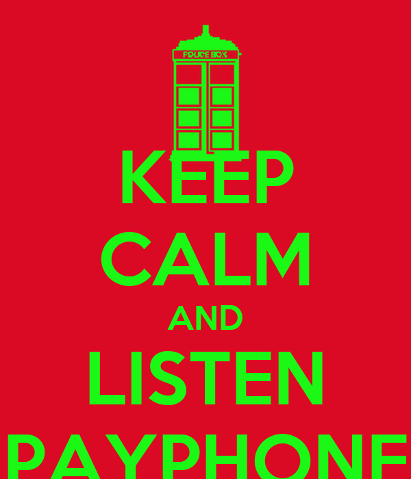 KEEP CALM AND LISTEN PAYPHONE