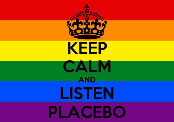 KEEP CALM AND LISTEN PLACEBO