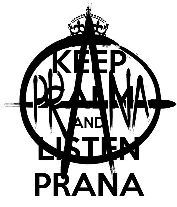 KEEP CALM AND LISTEN PRANA