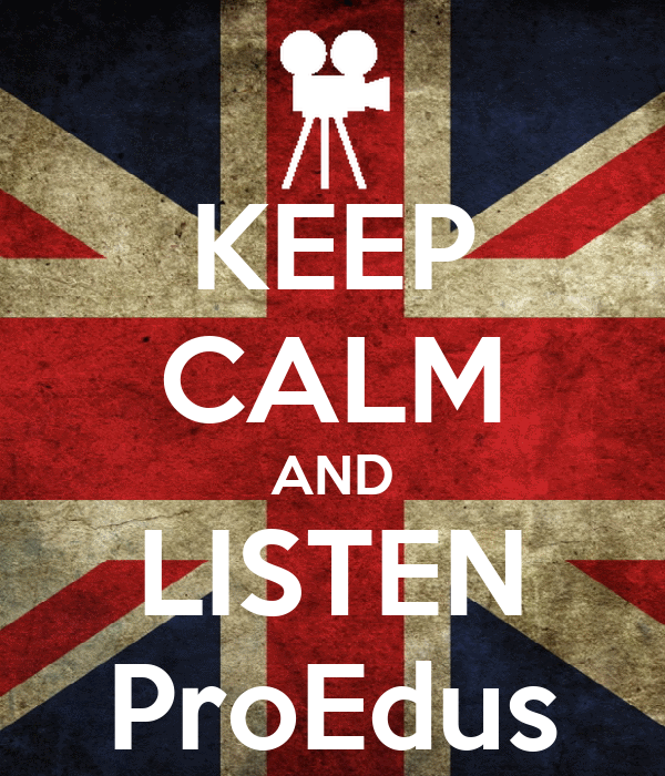 KEEP CALM AND LISTEN ProEdus