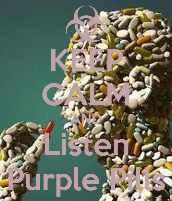 KEEP CALM AND Listen Purple Pills
