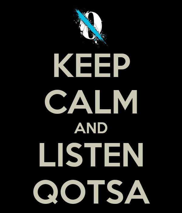 KEEP CALM AND LISTEN QOTSA