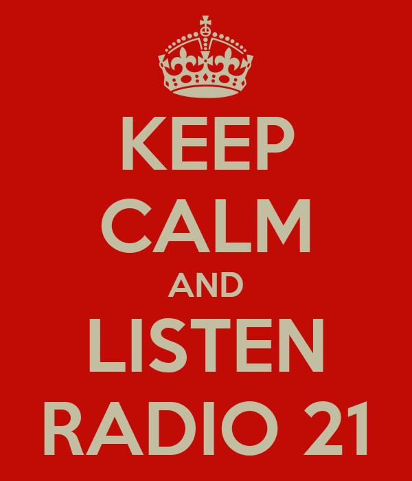 KEEP CALM AND LISTEN RADIO 21