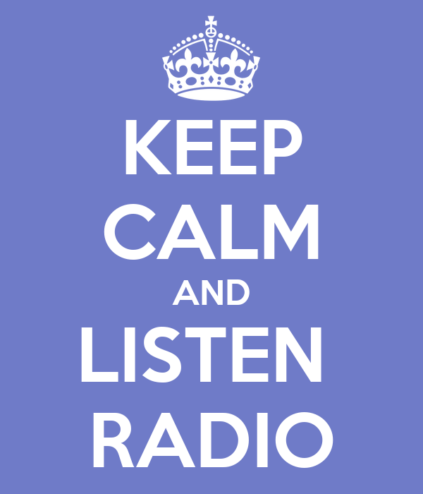 KEEP CALM AND LISTEN  RADIO