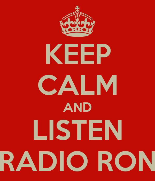KEEP CALM AND LISTEN RADIO RON