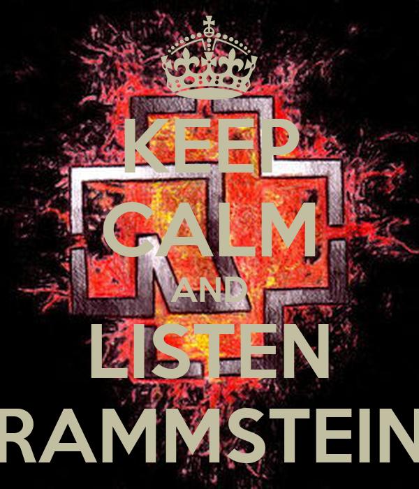 KEEP CALM AND LISTEN RAMMSTEIN